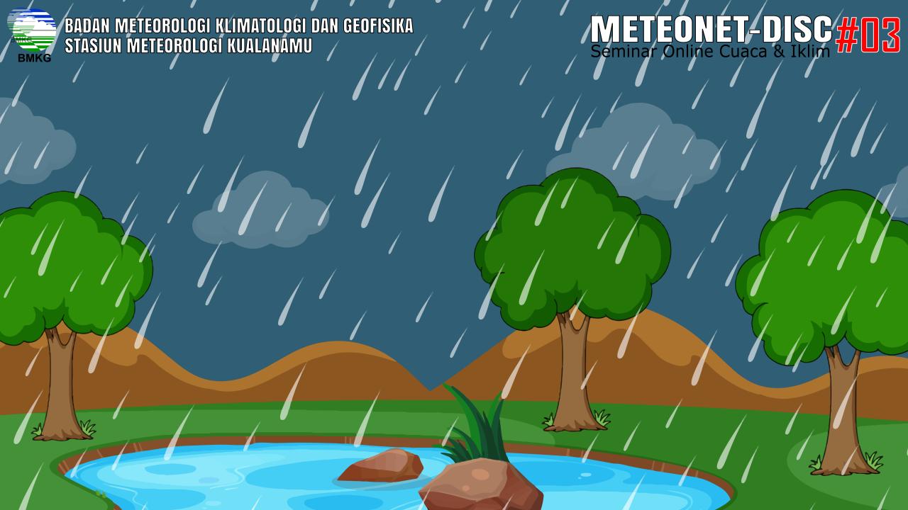Edukasi Masyarakat Terkait Potensi Bencana Hidrometeorologi, Stasiun Meteorologi Kualanamu Selenggarakan METEONET-DISC #03